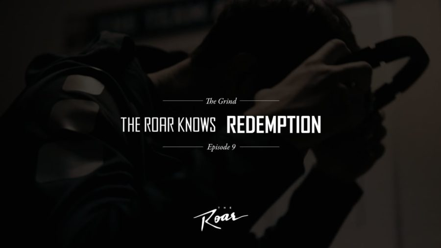 "The Roar Presents: The Grind Episode 9 ""The Roar Knows Redemption"""